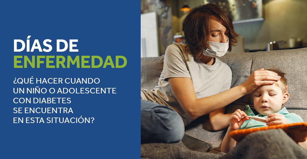 Días de enfermedad ¿Qué hacer cuando un niño o adolescente con diabetes se encuentra en esta situación?