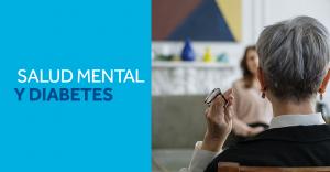 Diabetes y Salud Mental ¿Es la salud mental un tema importante para el control de las personas que viven con diabetes?